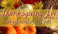 Thanksgiving Eve Service - Nov 25 2020 7:00 PM