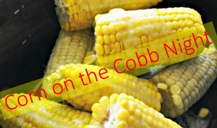 Corn on the Cob Night - Aug 27 2017 6:00 PM