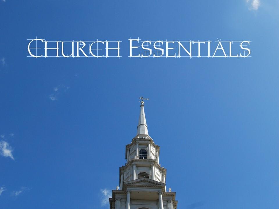 Church Essentials - Week 1: Introduction to Church Essentials
