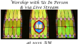 10:15 AM Worship Service - In Person & Live Streamed